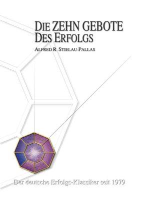 """Alfred R. Stielau-Pallas - Buch - """"Die Zehn Gebote des Erfolgs"""""""