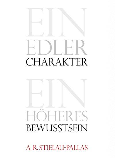 """Alfred R. Stielau-Pallas - Buch - """"ein edler Charakter - ein höheres Bewusstsein"""""""